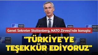 Genel Sekreter Stoltenberg, NATO Zirvesi'nde konuştu: 'Türkiye'ye takdirlerimizi yineliyoruz'
