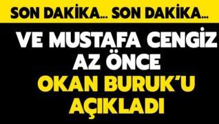 Ve Mustafa Cengiz az önce Okan Buruk'u açıkladı