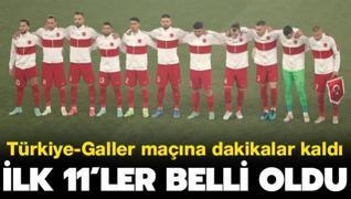 İlk 11'ler belli oldu | Türkiye-Galler