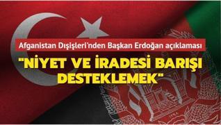 Afganistan Dışişleri'nden Başkan Erdoğan açıklaması: 'Niyet ve iradesi barışı desteklemek'