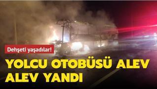 Dehşeti yaşadılar! Yolcu otobüsü alev alev yandı