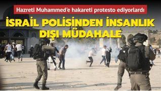 Peygambere hakareti protesto ediyorlardı... İsrail polisinden insanlık dışı müdahale