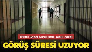 TBMM Genel Kurulu'nda kabul edildi: Görüş süresi uzuyor