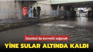 İstanbul'da sağanak yağış su baskınlarına yol açtı