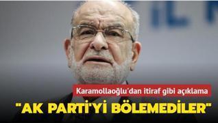 Karamollaoğlu'ndan itiraf gibi açıklama: AK Parti'yi bölebileceklerini düşünmüştüm