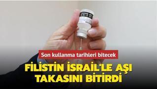 Son kullanma tarihleri bitecek... Filistin İsrail'le aşı takasını bitirdi