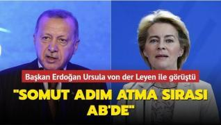 Başkan Erdoğan Ursula von der Leyen ile görüştü