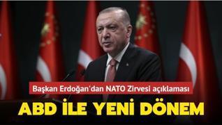 Başkan Erdoğan'dan NATO Zirvesi açıklaması... ABD ile yeni dönem