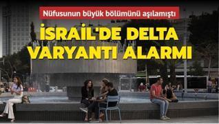 Nüfusunun büyük bölümünü aşılamıştı... İsrail'de Delta varyantı alarmı