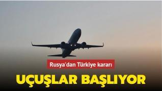 Rusya'dan Türkiye kararı... Uçuşlar başlıyor