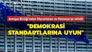 Avrupa Birliği'nden Macaristan ve Polonya'ya demokrasi uyarısı