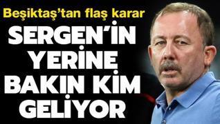 Beşiktaş Sergen'in yerine takımın başına bakın kimi getiriyor