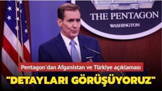 Pentagon'dan Afganistan ve Türkiye açıklaması: 'Detayları görüşüyoruz'