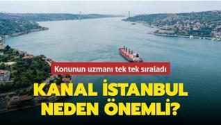 İşte Kanal İstanbul'un stratejik, ekonomik ve güvenlik açısından önemi