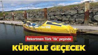 Rekortmen Türk okyanusu kürekle geçen ilk kişi olmak için harekete geçti