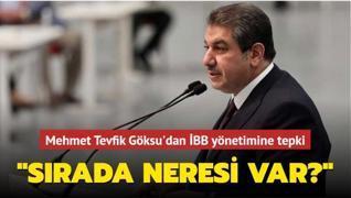 Mehmet Tevfik Göksu'dan İBB yönetimine tepki: 'Sırada neresi var?'