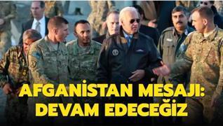 Biden'dan Afganistan mesajı: Devam edeceğiz