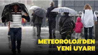 Meteoroloji'den yeni uyarı!
