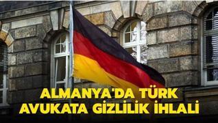 Almanya'da Türk avukata gizlilik ihlali