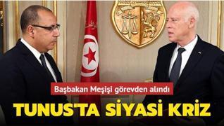 Tunus Cumhurbaşkanı mevcut Başbakan Meşişi'yi görevden aldı
