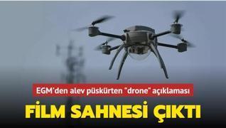 EGM'den alev püskürten 'drone' açıklaması