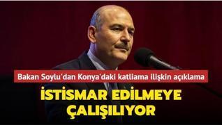 İçişleri Bakanı Soylu: Konya'daki katliam istismar ediliyor
