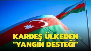 Kardeş ülke Azerbaycan'dan Türkiye'ye 'yangın desteği'