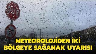Meteorolojiden iki bölgeye sağanak uyarısı