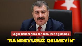 Sağlık Bakanı Koca'dan BioNTech açıklaması: Randevu almadan gelmeyin