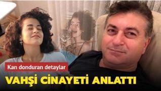 Azra'nın katil zanlısı vahşi cinayeti anlattı