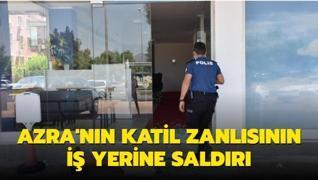 Azra'nın katili Mustafa Murat Ayhan'ın iş yerine saldırı