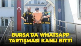 Bursa'da Whatsapp tartışması kanlı bitti