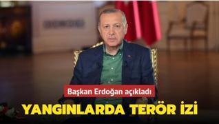Yangınlarda terör izi... Başkan Erdoğan açıkladı