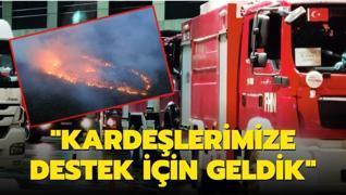 Azerbaycan itfaiyesi Türkiye'de: Kardeşlerimize destek için geldik