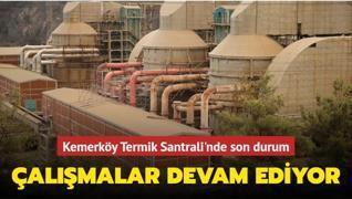 Kemerköy Termik Santrali'nde son durum... Çalışmalar devam ediyor
