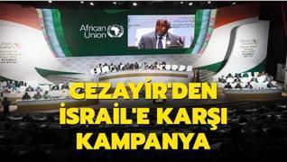 Cezayir İsrail'in Afrika Birliği'ne gözlemci üyeliğine karşı kampanya başlattı