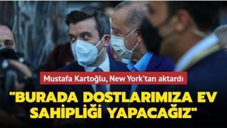 Akşam Gazetesi GYY Mustafa Kartoğlu New York'tan aktardı: Burada dostlarımıza ev sahipliği yapacağız