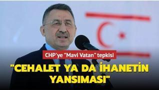 Cumhurbaşkanı Yardımcısı Oktay'dan CHP'ye 'Mavi Vatan' tepkisi