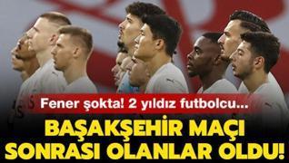Fener şokta! Başakşehir maçı sonrası olanlar oldu! 2 yıldız isim...