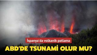 İspanya'da volkanik patlama: ABD'de tsunami olur mu?
