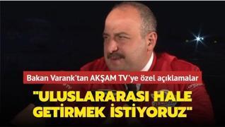 Bakan Varank'tan AKŞAM TV'ye özel açıklamalar:'TEKNOFEST'i uluslararası bir hale getirmek istiyoruz'