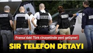 Fransa'daki Türk cinayetinde yeni gelişme: Telefonla son görüştüğü kişi aranıyor