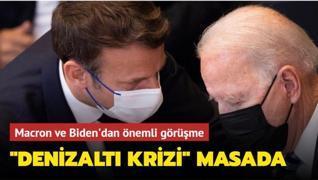 Macron ve Biden'dan önemli görüşme: 'Denizaltı krizi' masada