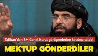 Taliban'dan BM Genel Kurul görüşmelerine katılma talebi