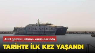 Tarihte ilk kez yaşandı: ABD gemisi Lübnan karasularına demirledi