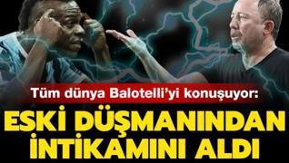 Tüm dünya Balotelli'yi konuşuyor: Eski düşmanından intikamını aldı