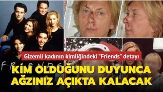 Günlerdir kimliği çözülmeye çalışılan Hırvat kadın, Friends'in takıcısı çıktı