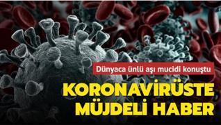 Dünyaca ünlü aşı mucidi konuştu... Koronavirüste müjdeli haber
