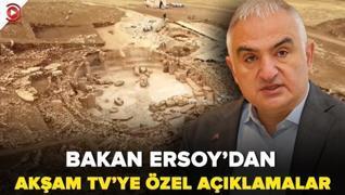 Bakan Ersoy Akşam TV'ye konuştu: Yeni keşif Karahantepe