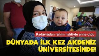 Dünyada ilk kez Akdeniz Üniversitesi'nde! 'Kadavradan rahim nakli yoluyla'